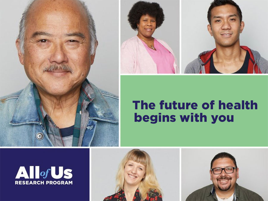 Collage with text and five images of smiling people showing some of the rich diversity of the United States. Text on the image reads All of Us Research Program and The future of health begins with you.